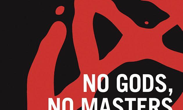 Kućni bioskop: No Gods, no masters – Istorija anarhizma (2017)